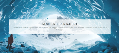 Resiliente per natura: al via la 69^ edizione del Trento Film Festival